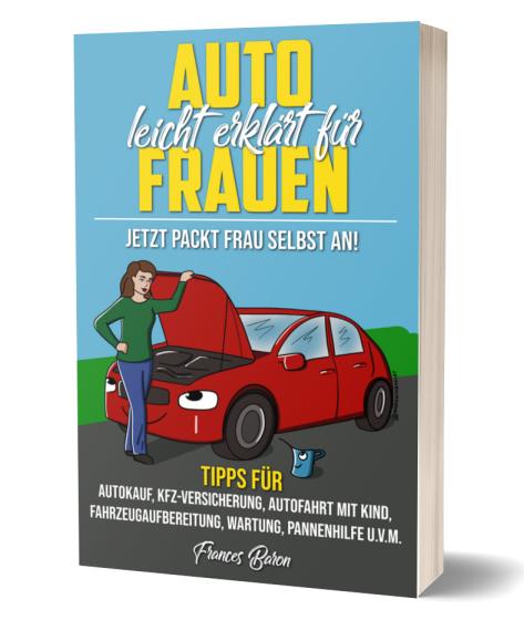 auto_leicht_erklaert_fuer_frauen_frances_baron_autoexpertin_ratgeber_autorin